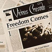 Vicious Crusade. Freedom Comes