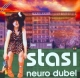 Neuro Dubel. Stasi